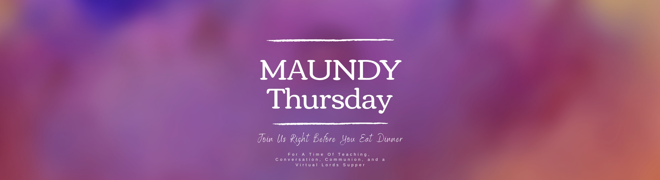 Join Us April 9th For Maundy Thursday
