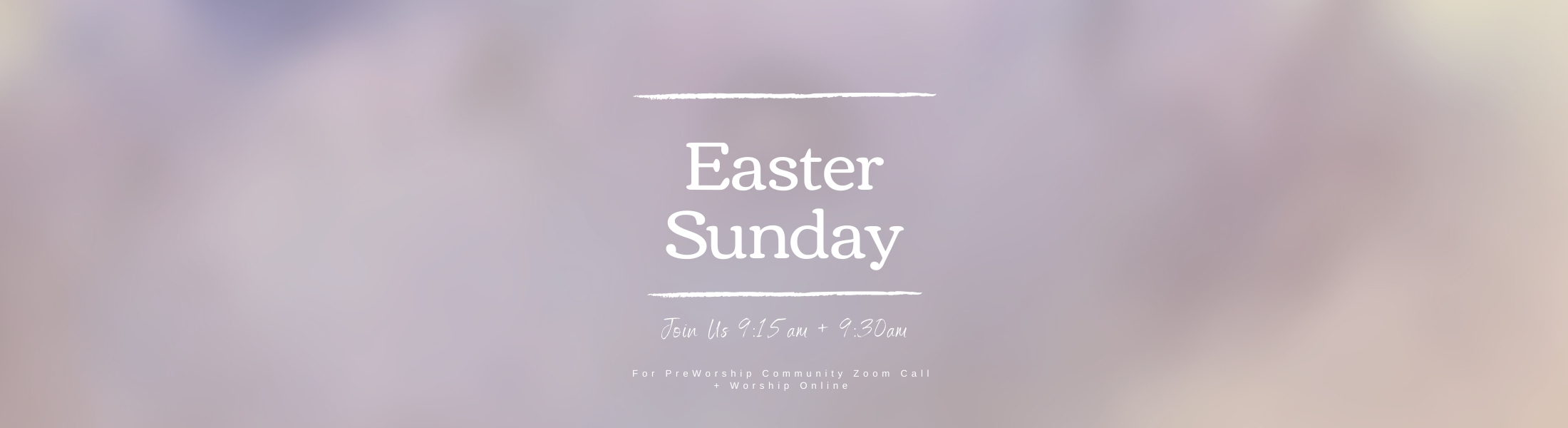 Join Us April 12th 9:15 + 9:30am For Easter Sunday Worship